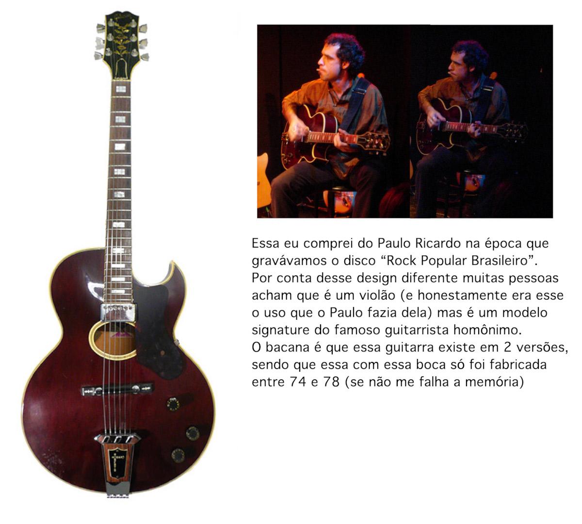 """Essa eu comprei do Paulo Ricardo na época que gravávamos o disco """"Rock Popular Brasileiro"""". Por conta desse design diferente muitas pessoas acham que é um violão (e honestamente era esse o uso que o Paulo fazia dela) mas é um modelo signature do famoso guitarrista homônimo. O bacana é que essa guitarra existe em 2 versões, sendo que essa com essa boca só foi fabricada entre 74 e 78 (se não me falha a memória)"""